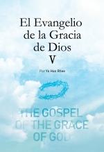 El Evangelio de la Gracia de Dios 5